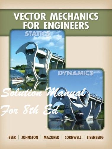 technicalpdf: Vector Mechanics Engineers Statics Dynamics 8th Ed - Solution Manual