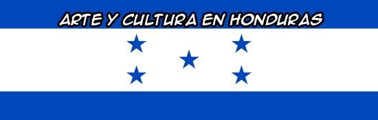 Arte y Cultura Hondureña