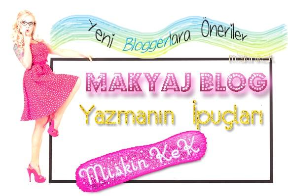 makyaj-blogu-yazmanin-ipuclari-yeni-bloggerlara-oneriler