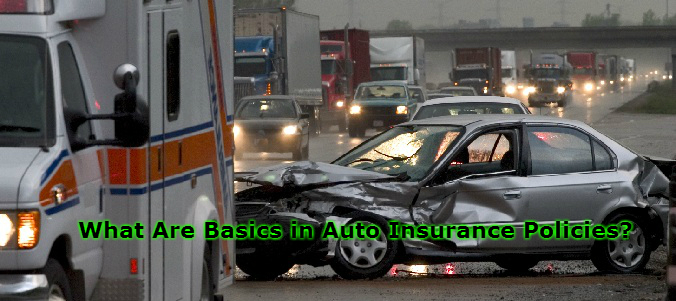 What Are Basics in Auto Insurance Policies?