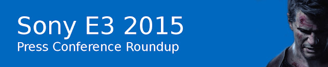 E3 2015 - Sony Press Conference Roundup
