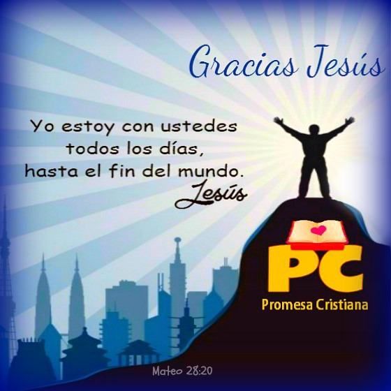 Yo estoy con Ustedes Todos los días Promesa Cristiana. Imagen con cita bíblica, versículo de Biblia, frases cristianas, Postales cristianas por Mery Bracho acerca de Jesús.