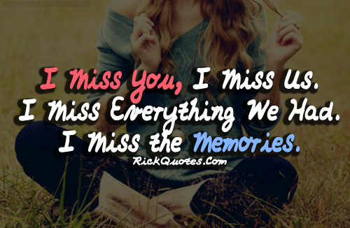 I Miss You Quotes | Miss The Memories