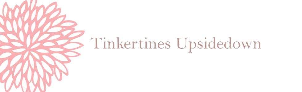 Tinkertines Upsidedown