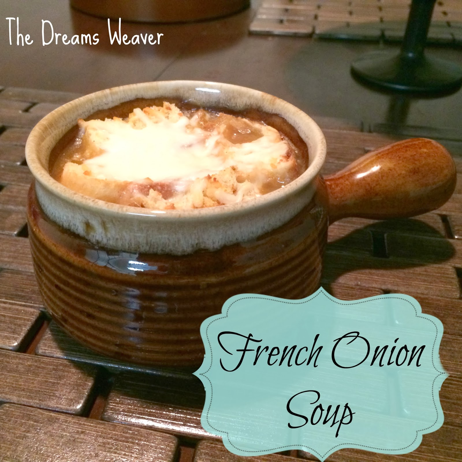 The Dreams Weaver French Onion Soup