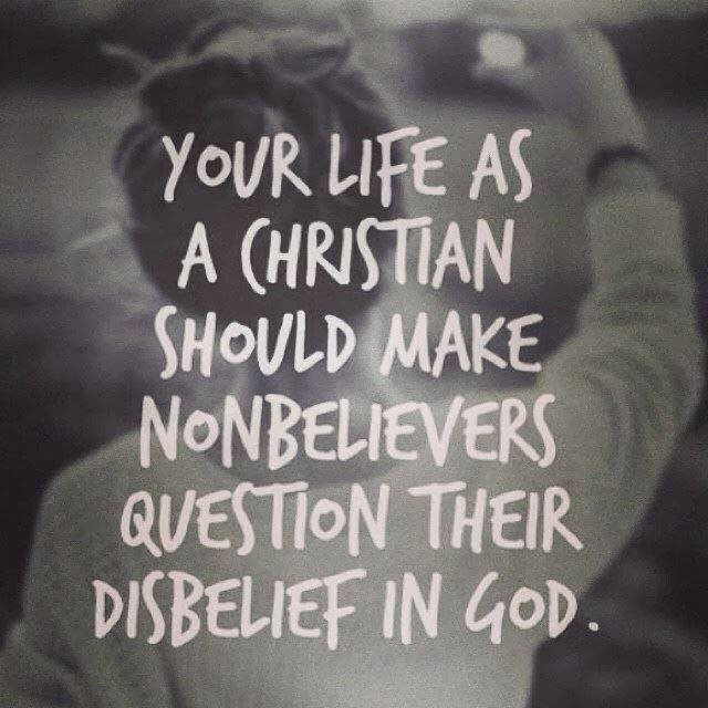 What Your Life Should Be Like As A Christian Quotes