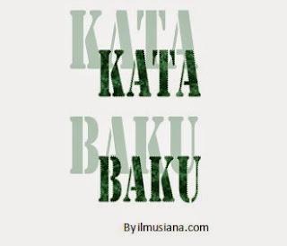 Pengertian dan Fungsi Kata Baku