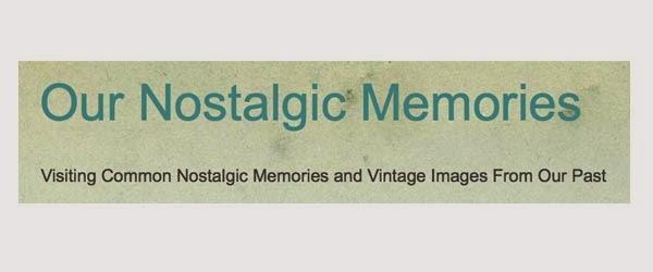 Our Nostalgic Memories