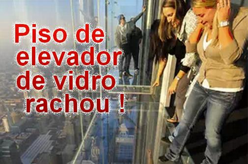 Piso do elevador de vidro rachou - kabalito.com