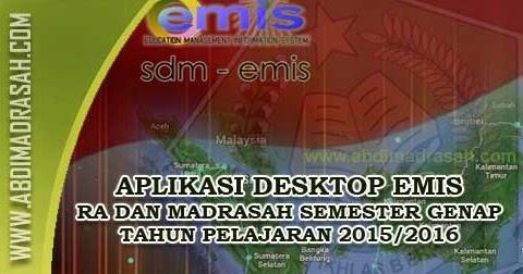 Aplikasi Desktop Emis Semester Genap Ra Dan Madrasah Tahun Pelajaran 2015 2016 Abdi Madrasah