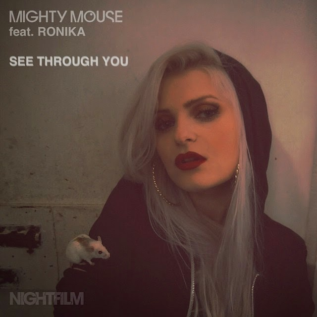 Mighty Mouse - See Through You feat. Ronika