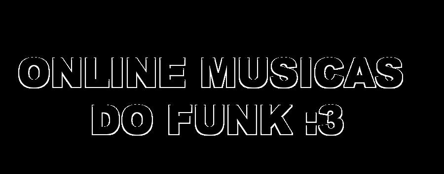 Online musicas do funk