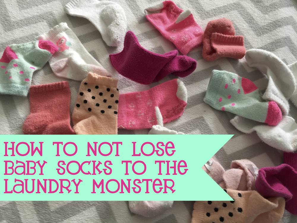 How to NOT Lose Baby Socks to the Laundry Monster