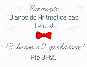 http://conjuntodaobra.blogspot.com.br/2014/05/promocao-3-anos-do-aritmetica-das-letras.html