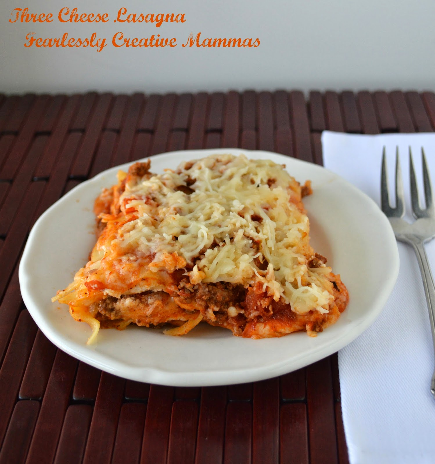 Three Cheese Lasagna and a GIVEAWAY - Fearlessly Creative ...