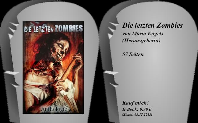 http://www.amazon.de/Die-letzten-Zombies-Maria-Engels-ebook/dp/B017DQCWBI/ref=pd_rhf_gw_p_img_1?ie=UTF8&refRID=1E0BYJEG7NMAH6C2ES21
