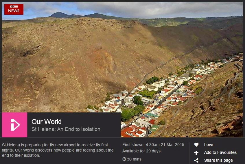 http://www.bbc.co.uk/iplayer/episode/b05p32km/our-world-st-helena-an-end-to-isolation