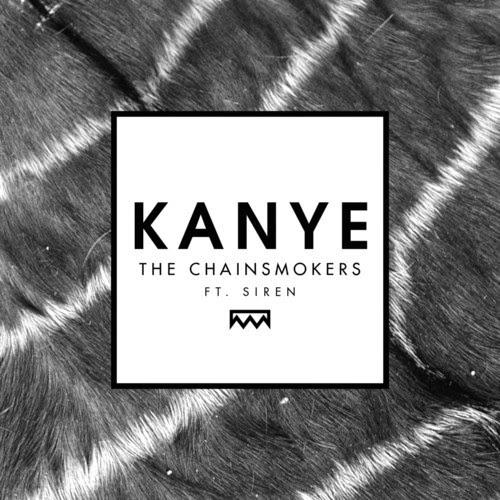 The Chainsmokers  Kanye ft. Siren