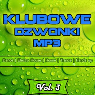 Klubowe dzwonki MP3 Vol. 3 (Marzec 2011)