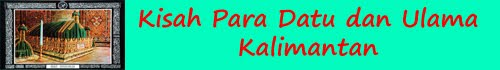 Kisah Para Datu dan Ulama Kalimantan