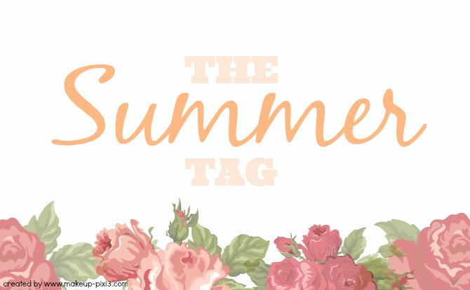 The Summer TAG, created by Makeup-Pixi3 8th June 2014