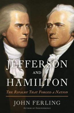 Ferling – Jefferson and Hamilton: The Rivalry That Forged a Nation