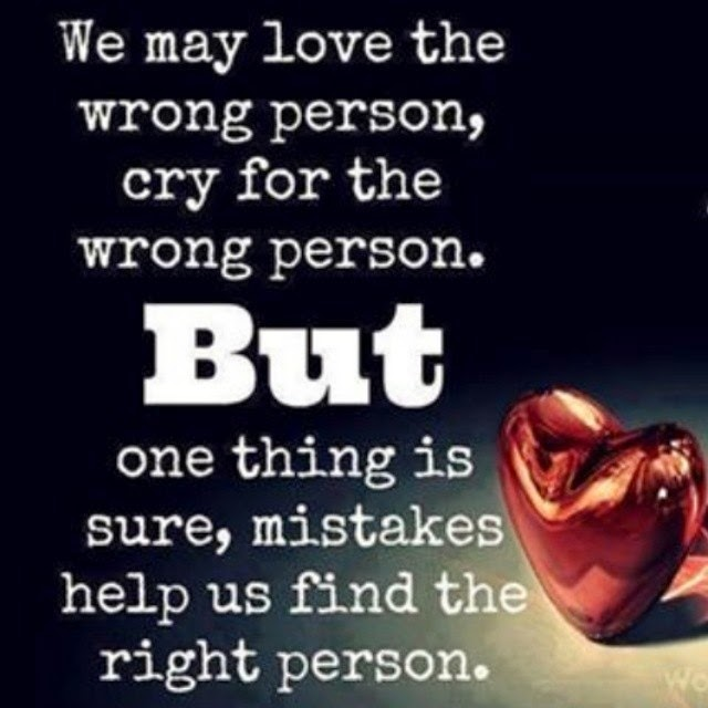 We May Love The Wrong Person, But...
