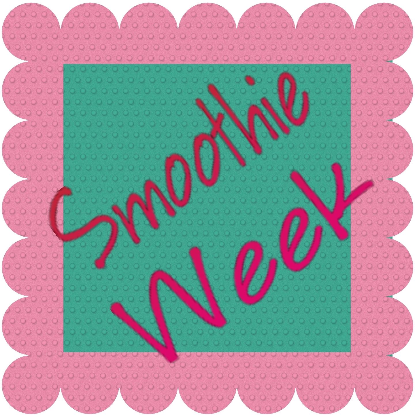 Melissa's Cuisine: Smoothie Week