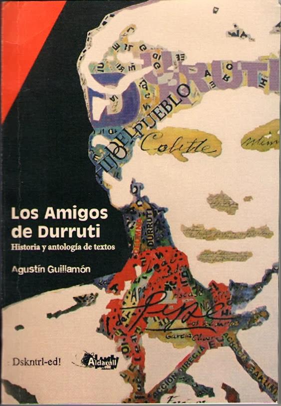 """""""Los Amigos de Durruti. Historia y antología de textos', d'Agustín Guillamón"""