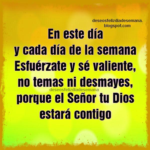 Palabras de aliento nuevo día, feliz día, buen día, esfuérzate, se valiente, imagen cristiana versículo bíblico.