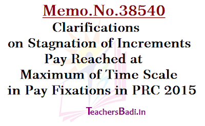 Clarifications on Stagnation of Increments,Pay reached at maximum of time scale, Pay Fixations in PRC 2015