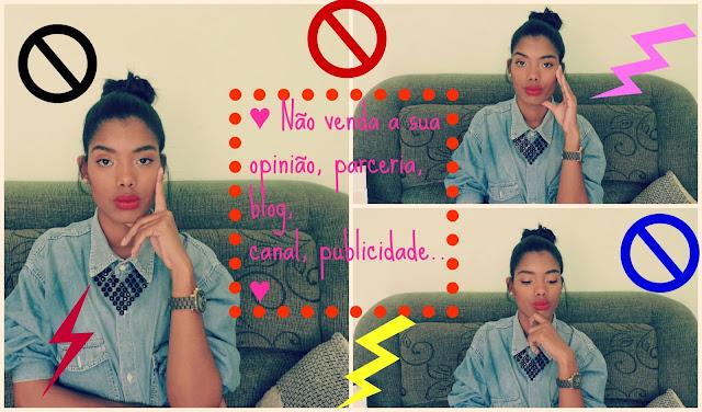 ♥ Video: Não venda a sua opinião, parceria, blog, canal, publicidade... ♥