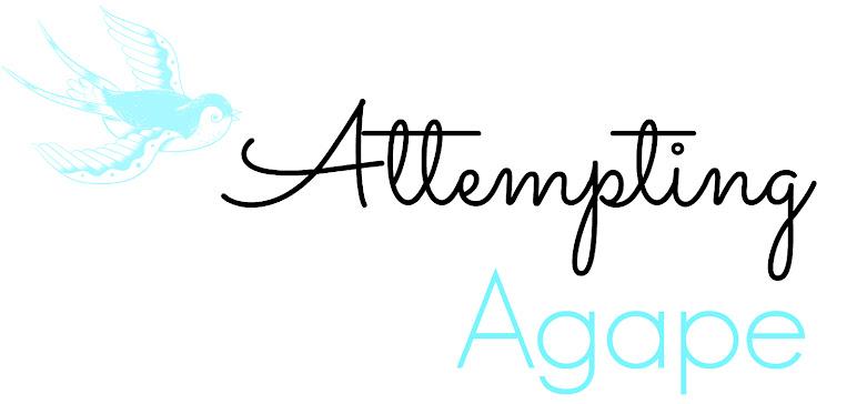 Attempting Agape
