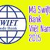 Mã SWIFT Ngân Hàng đầy đủ  - Danh sách  (SWIFT Code) và tên quốc tế của các ngân hàng Việt nam