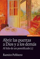 Abrir las puertas a Dios y a los demás. Al hilo de un pontificado (2)