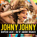 Johnny Johnny ( Dutch Mix ) DJ' D Mesh Remix