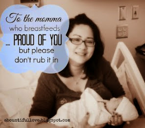 To the Momma who Breastfeeds Proud of you But Please Don't Rub it In