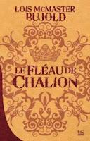 Le Fléau de Chalion - Lois McMaster Bujold - Bragelonne