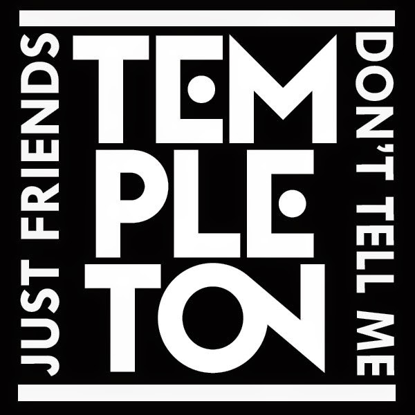 Just Friends - Don't Tell Me (Templeton Remix)