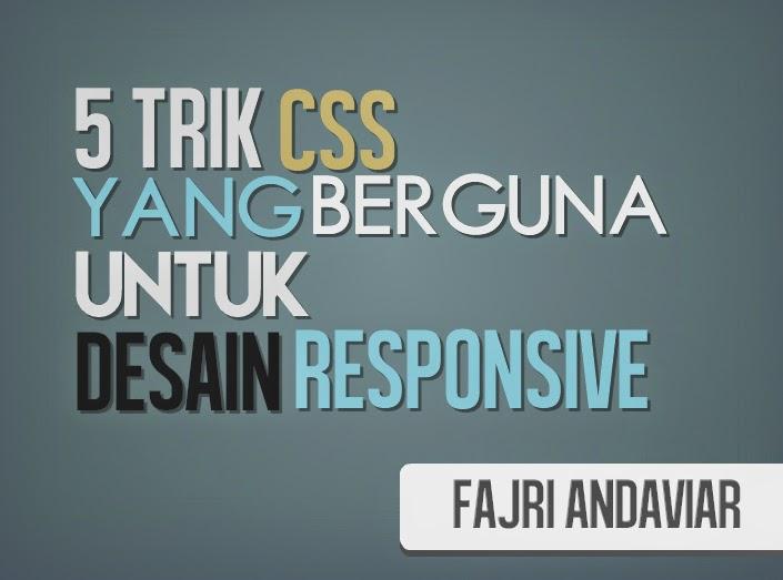 5 Trik CSS yang Berguna untuk Desain Responsive