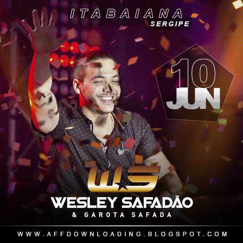 Wesley Safadão & Garota Safada – Itabaiana – SE – 10.06.2015