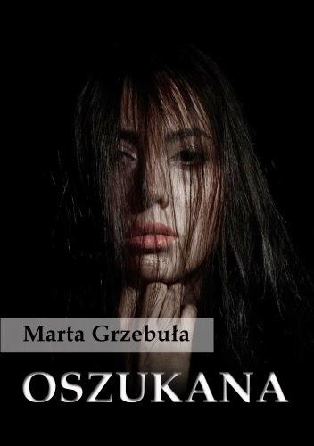 """""""Oszukana"""" Marta Grzebuła"""