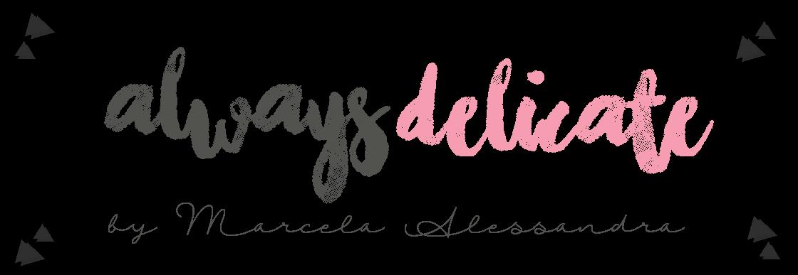 Always Delicate
