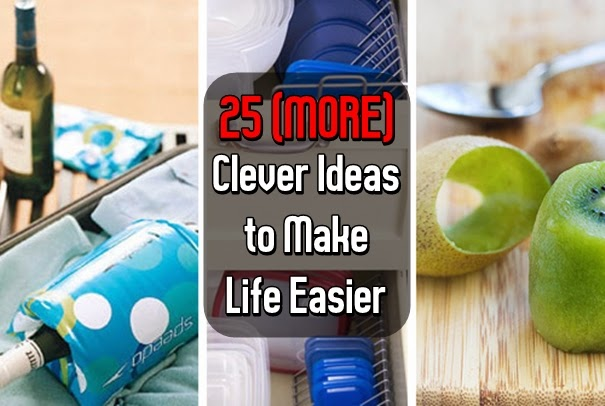 25 (MORE) Clever Ideas to Make Life Easier