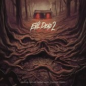 Evil Dead 2: 30th Anniversary Original Motion Picture Soundtrack