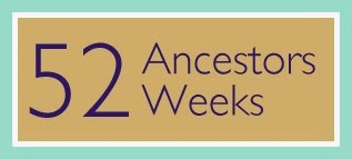52 Ancestors In 52 Weeks Challenge