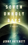 Seven Unholy Days: A technothriller