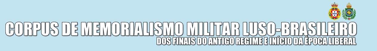 Corpus de Memorialismo Militar Luso-Brasileiro dos Finais do Antigo Regime