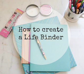How to Create a Life Binder
