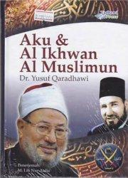 beli buku aku dan al ikhwan al muslimun yusuf qaradhawi diskon rumah buku iqro best seller